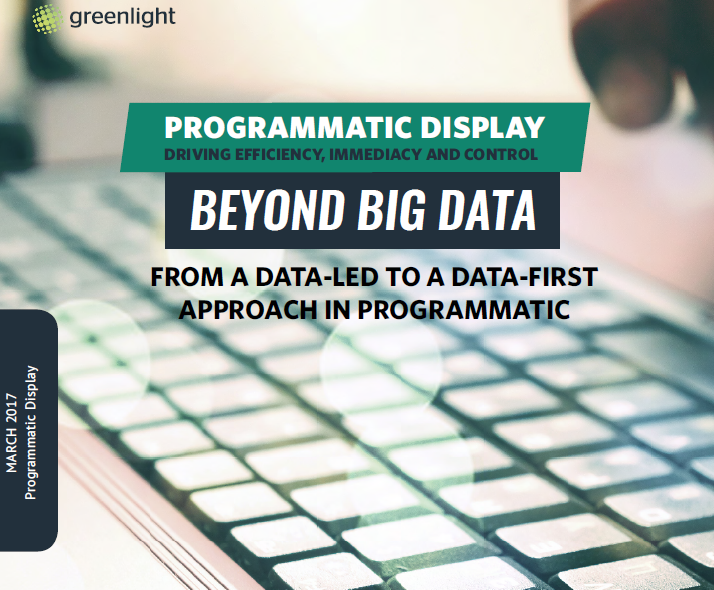 Beyond Big Data: From A Data-Led To A Data-First Approach In Programmatic Display