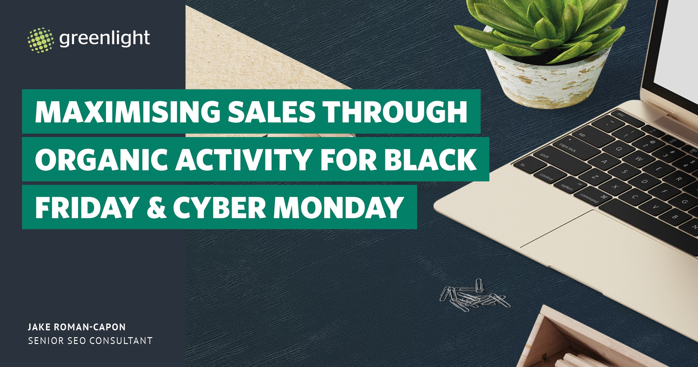 Maximising Sales Through Organic Activity For Black Friday & Cyber Monday