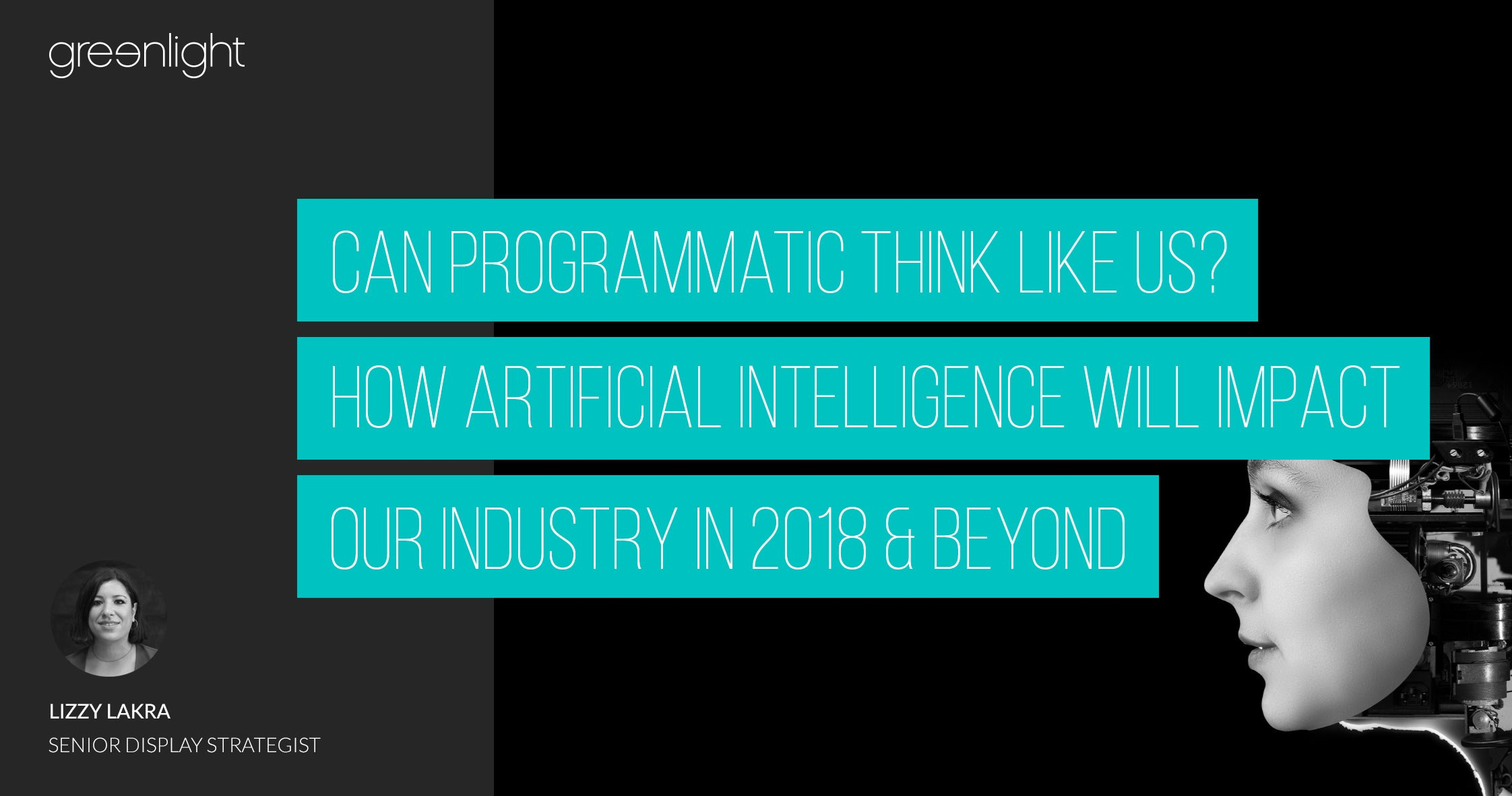Can Programmatic Think Like Us? How Artificial Intelligence Will Impact Our Industry In 2018 & Beyond