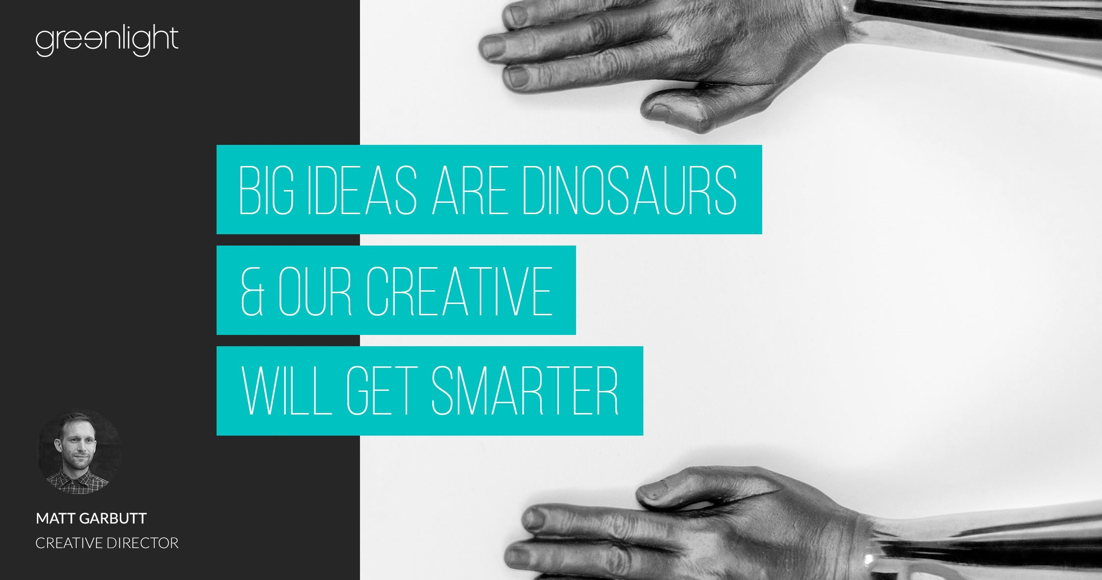 Big Ideas Are Dinosaurs & Our Creative Will Get Smarter