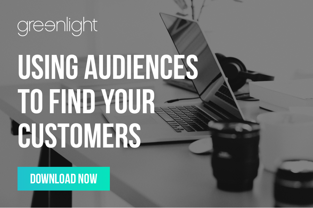 Using Audiences To Find Your Customers