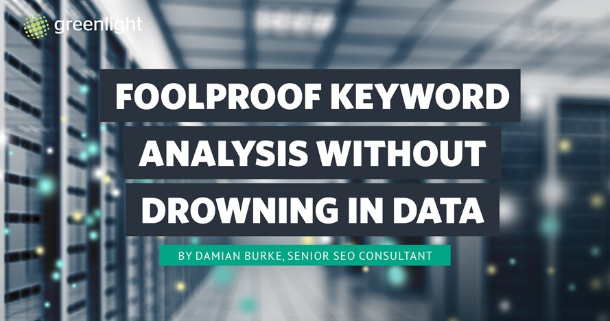Foolproof Keyword Analysis Without Drowning In Data