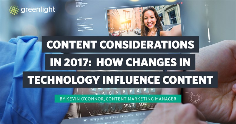 Content Considerations in 2017 How Changes In Technology Influence Content