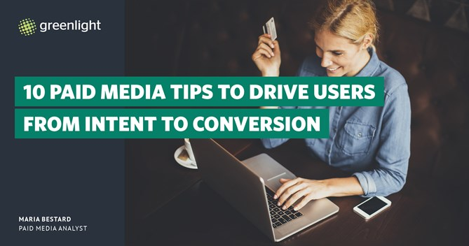 10 Paid Media tips to drive users from intent to conversion