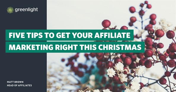 Five Tips To Get Your Affiliate Marketing Right This Christmas