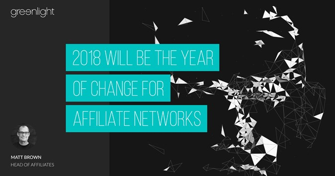 2018 Will Be The Year Of Change For Affiliate Networks