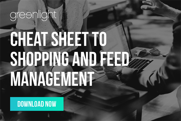Cheat Sheet To Shopping And Feed Management